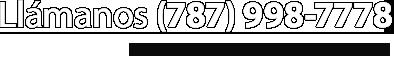 Llámanos! (787) 998-7778